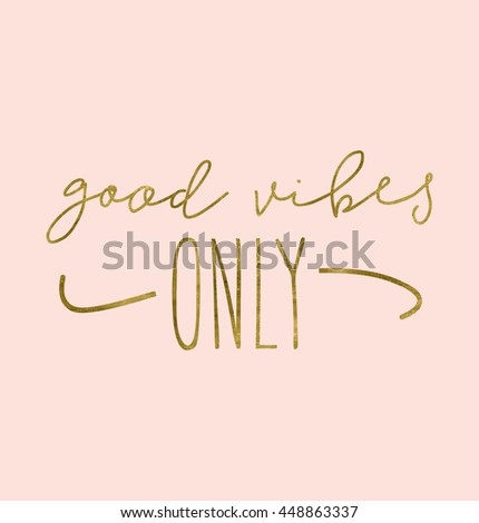 Good Vibes Only Calligraphy Quote.