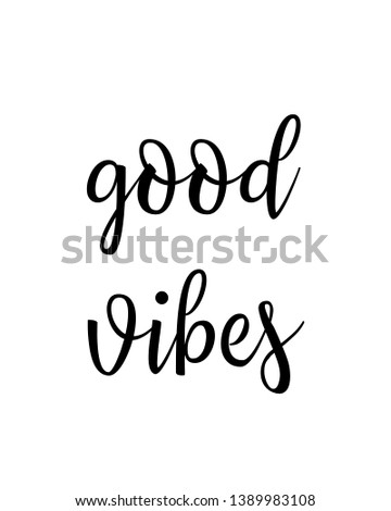 Good vibes print. Home decoration, typography poster. Typography poster in black and white. Motivation and inspiration quote.