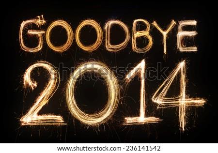 Goodbye 2014 word made from sparkler firework light #236141542