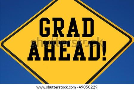 Grad Ahead Sign