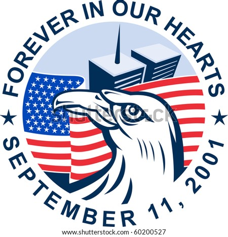 graphic design illustration of 9/11 memorial showing bald eagle with american flag  and world trade center twin tower building in the background with date September 11, 2001