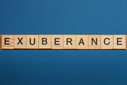gray word exuberance in small square wooden letters with black font on a blue background