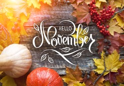 Great season texture with fall mood. Nature november background with hand lettering