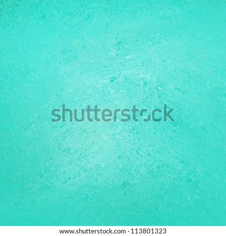 green blue background with colorful sky blue or aquamarine colors for light blue backdrop or paint canvas with vintage grunge background texture layout design for poster or brochure or web template