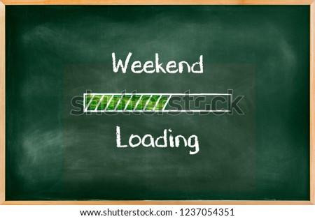 Green chalkboard with a concept of weekend loading bar, Empty Blackboard of blackboard