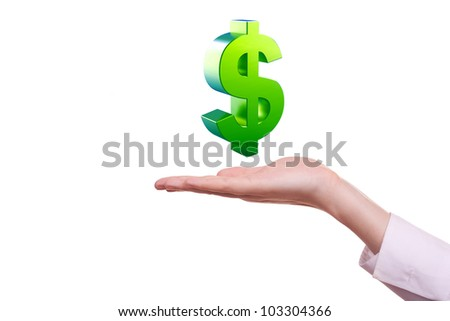 Green dollar sign in hand. Isolated on white