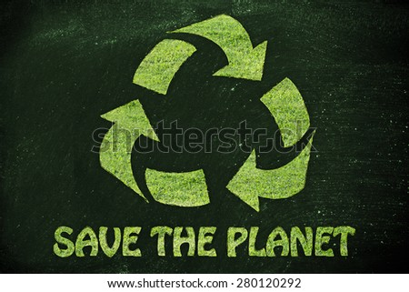 green economy and ecology: symbol of recycling made of grass with writing Save the planet