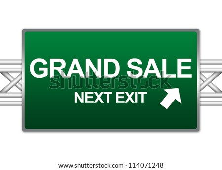 Green Highway Street Sign For Business Concept Present By Grand Sale Next Exit Sign Isolate on White Background