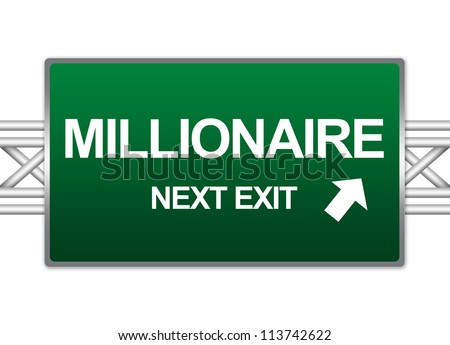 Green Highway Street Sign For Business Concept Present By Millionaire Next Exit Sign Isolate on White Background
