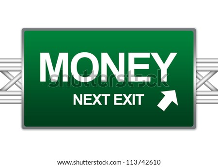 Green Highway Street Sign For Business Concept Present By Money Next Exit Sign Isolate on White Background