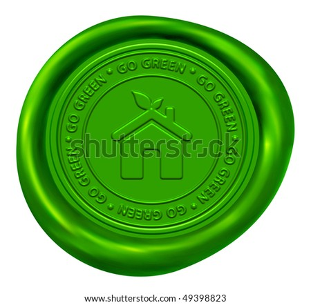 Green Home Sign - Go Green Wax Seal