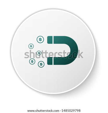 Green Magnet with money icon isolated on white background. Concept of attracting investments, money. Big business profit attraction and success. White circle button