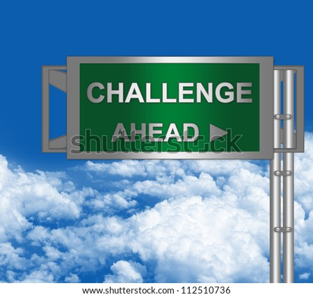 Green Metallic Highway Street Sign With Challenge Ahead in Blue Sky Background