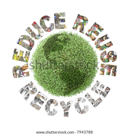 Green plant globe and three ecological phrases - reduce-reuse-recycle with superimposed paper cuttings, metal cans and plastic bottles - clean planet concept