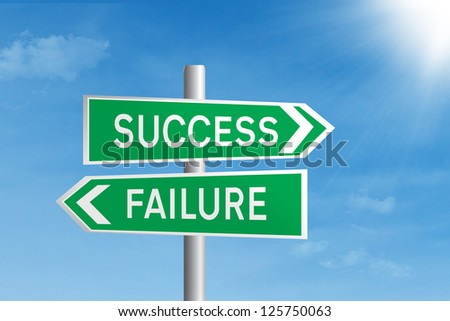 Green road sign of success and failure under blue sky