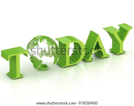 Green word Today with 3D sliced globe replacing letter O
