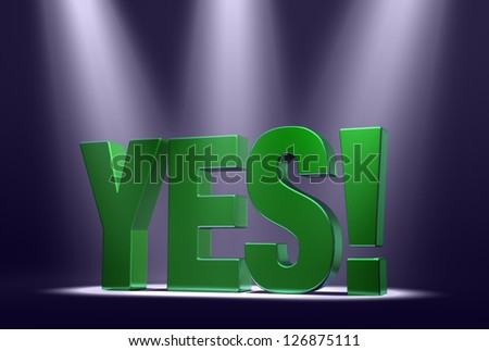 "Green word ""YES!"" on dark background highlighted by three bright, blue-tinted spotlights."