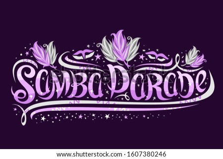 Greeting card for Samba Parade in Rio de Janeiro, decorative banner for brazilian show with flourishes and bird feathers, swirly brush typeface for violet words samba parade on dark background.