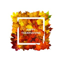 Greeting card with text Happy Thanksgiving. Thanksgiving day banner. Rectangle frame of colorful autumn maple leaves isolated on white. Rectangle frame of dried leaves.