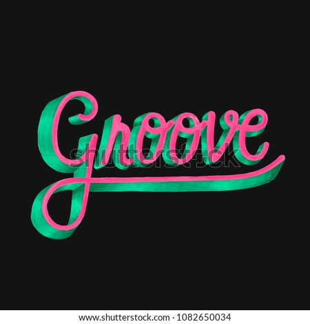 Groove motivational word design and style
