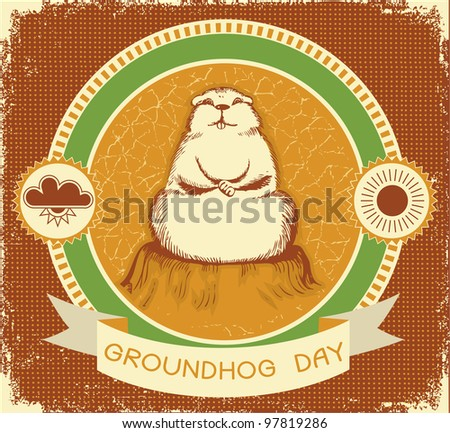 Groundhog day.Label background for text with grunge texture.Raster
