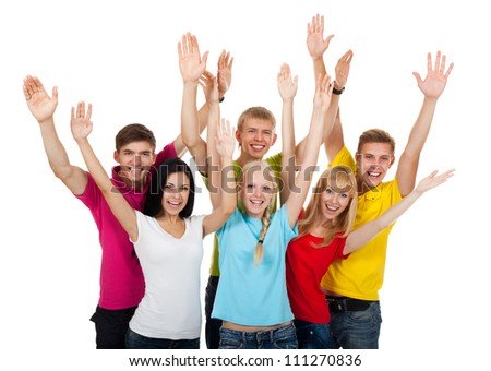 Group of excited people happy teenagers. Smiling and looking at camera. Hands arms up. Isolated white background, front view. Portrait of happy young students celebrating success