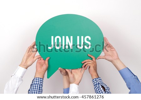 Group of people holding the JOIN US written speech bubble