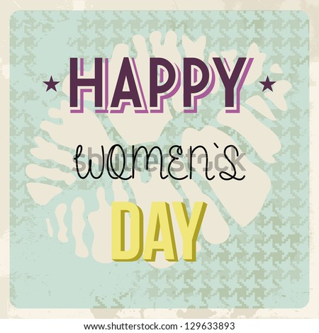 Grunge Happy woman day background. - stock photo