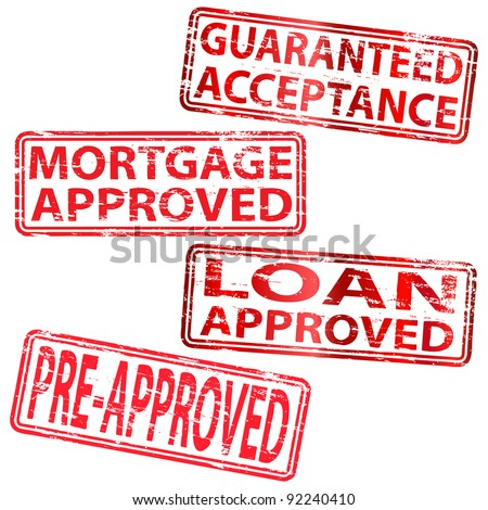 Guaranteed Acceptance, Mortgage Approved and Loan Approved rubber stamps