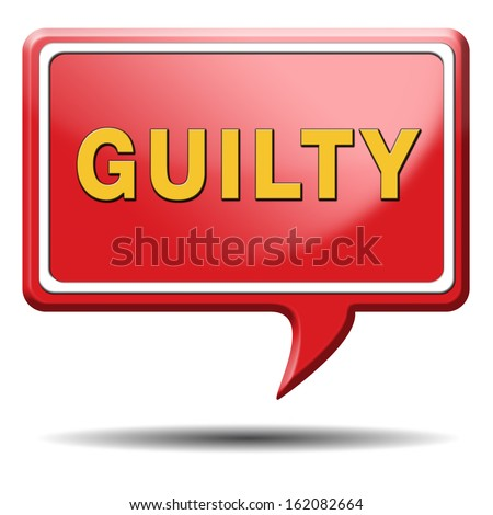 guilty and convicted for a crime in court criminal offense