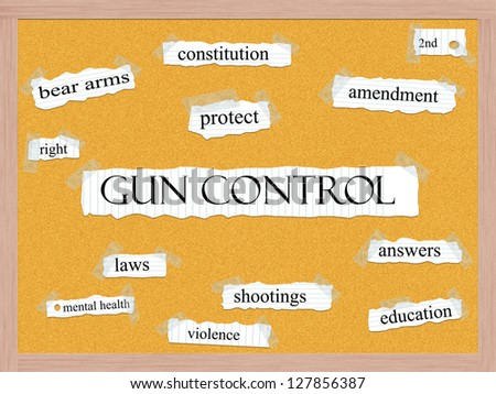 Gun Control Corkboard Word Concept with great terms such as protect, amendment, shootings, answers and more.