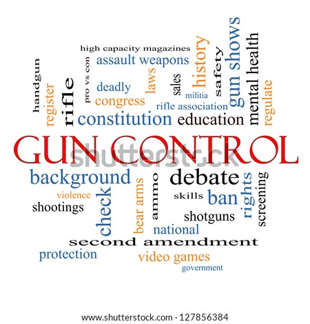 Gun Control Word Cloud Concept with great terms such as second, amendment, right, bear, arms, violence and more.