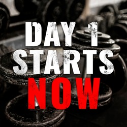 Gym motivational saying - Day 1 starts now - with dumbbell rack as a background. Gym motivation and hype words for beginner or returning athlete or gym rat.