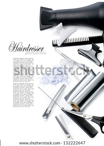 hairdresser Accessories for coloring hair on a white background with clipping path