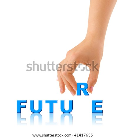 Hand and word Future - business concept, isolated on white background