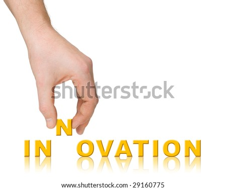 Hand and word Innovation isolated on white background