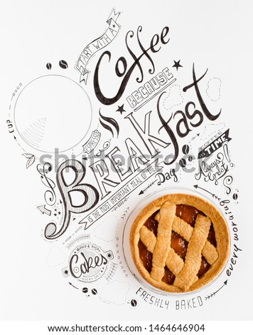 Hand Drawn Breakfast Lettering Typography with classic Phrases in a vintage composition with real cakes #1464646904