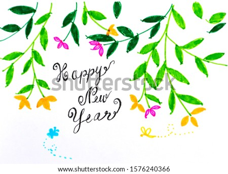 Hand Drawn Happy new year card with natural green leaves, colorful  flowers made with felt-tip pens or marker pens. Handmade Greetings, invitations, New year Christmas cards on white paper background. #1576240366
