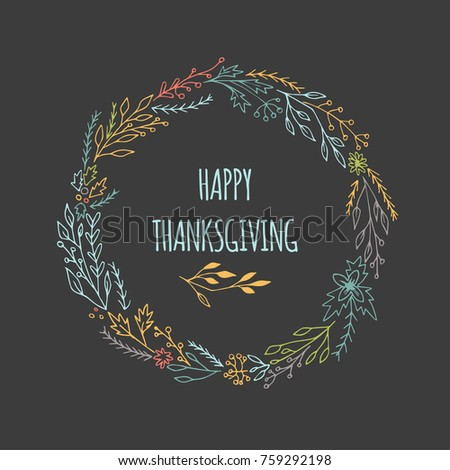 Hand drawn happy thanksgiving card with decorative wreath. Celebration quote for postcard, typography poster, banner, logo or badge.vintage style with floral. #759292198