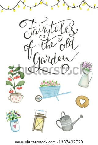 """Hand-drawn lettering card """"fairytales of the old garden"""" with cute watercolor elements on white background"""
