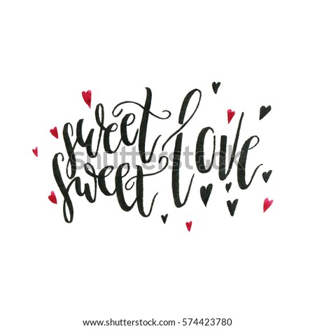 Hand drawn lettering Sweet sweet love #574423780
