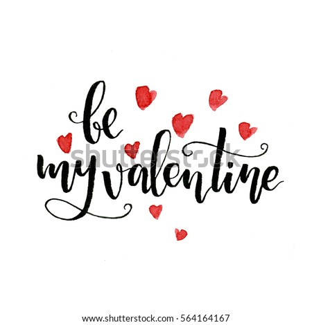 Hand drawn watercolor lettering be my valentine #564164167