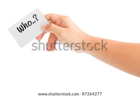 hand holding card with the word who. isolated on white background