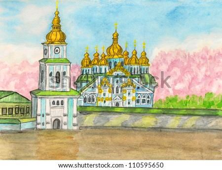 Hand painted picture, watercolours - Mihaylovskiy monastery in Kiev, capital of Ukraine.