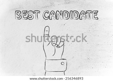 hand pointing up at the concept of Best Candidate