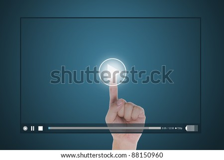 hand push start button on touch screen to run video clip