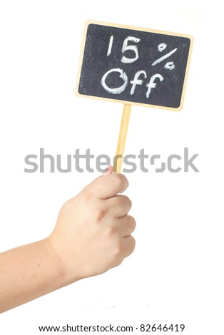 Hand raising a blackboard display sale 15 percent discount sign  isolated on white background