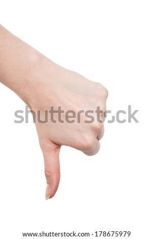 Hand thumb down isolated on white background. No sign by woman. Symbol of rejection and negation
