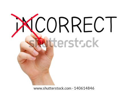 Hand turning the word Incorrect into Correct with red marker isolated on white.