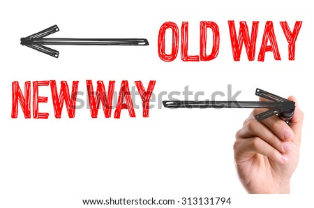 Hand with marker writing the word Old/New Way #313131794